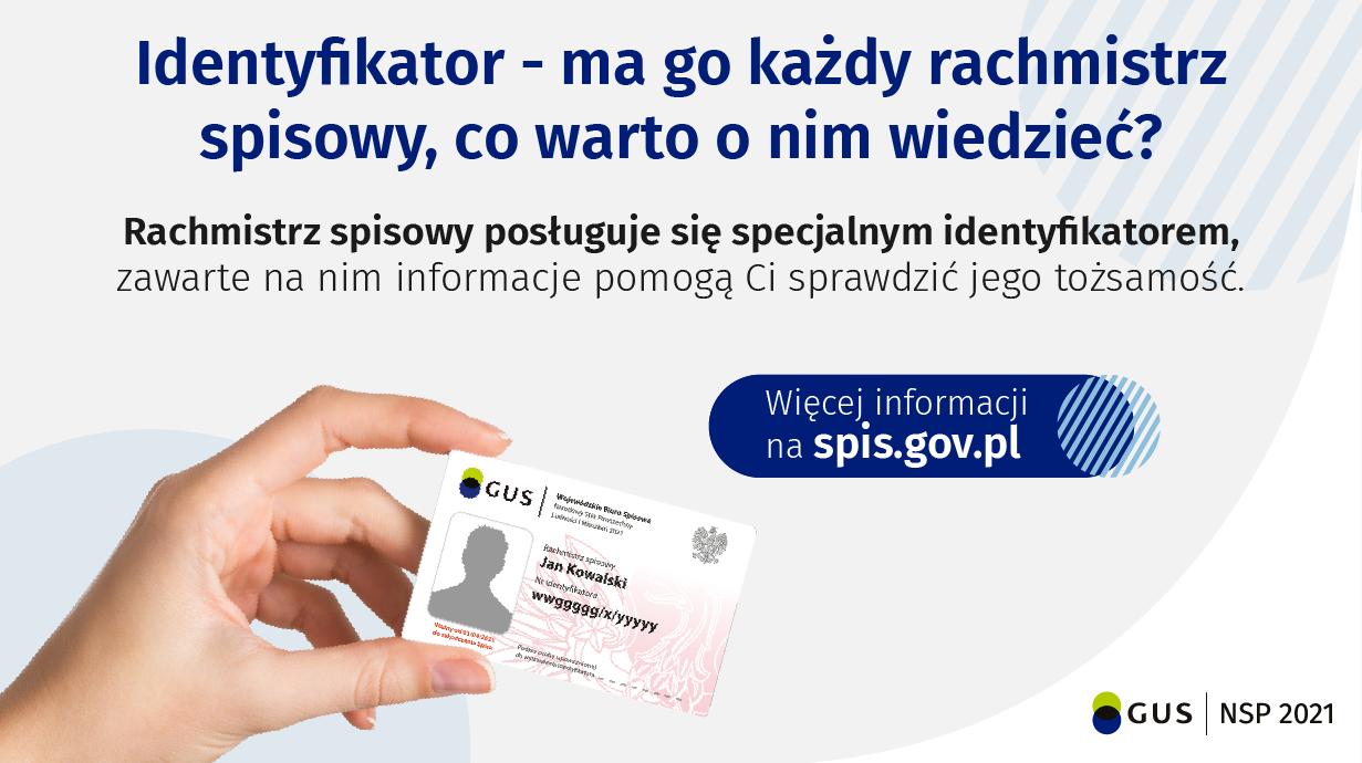 Plakat: identyfikator - ma go każdy rachmistrz spisowy, co warto o nim wiedzieć ? Rachmistrz spisowy posługuje się specjalnym identyfikatorem, zawarte na nim informację pomogą Ci sprawdzić jego tożsamość.